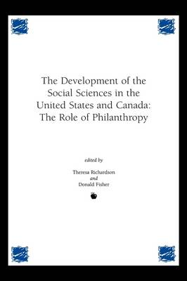 Development of the Social Sciences in the United States and Canada: The Role of Philanthropy