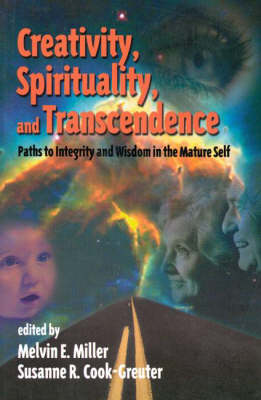 Creativity, Spirituality, and Transcendence: Paths to Integrity and Wisdom in the Mature Self