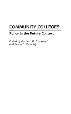 Community Colleges: Policy in the Future Context