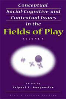 Conceptual, Social-Cognitive, and Contextual Issues in the Fields of Play