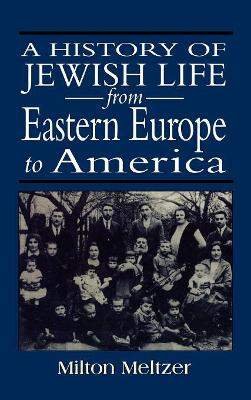 A History of Jewish Life from Eastern Europe to America