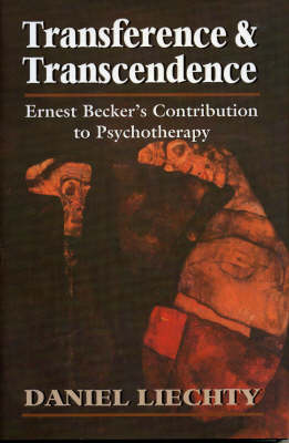 Transference Transcendence: Ernest Beckers Contribution to Psychotherapy