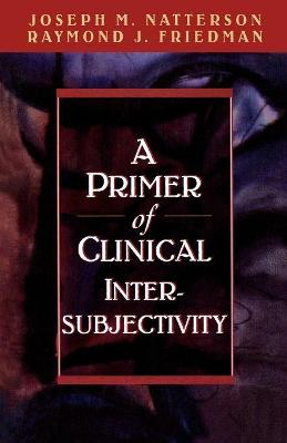 A Primer of Clinical Intersubjectivity