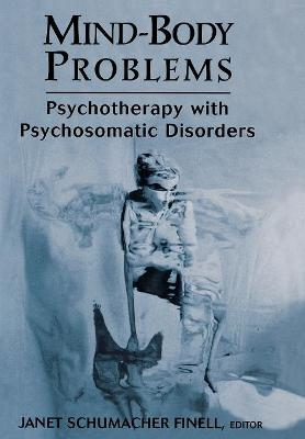 Mind-body Problems: Psychotherapy with Psychosomatic Disorders