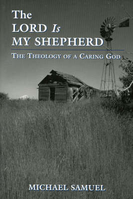 The Lord is My Shepherd: The Theology of a Caring God