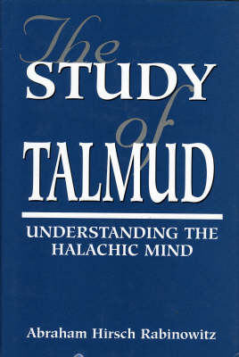 The Study of Talmud: Understanding the Halachic Mind