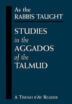 As the Rabbis Taught: Studies in the Aggados of the Talmud: v. 2