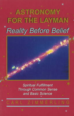 Astronomy for the Layman: Reality Before Belief