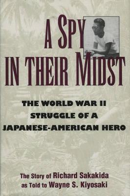 Spy in Their Midst: The World War II Struggle of a Japanese-American Hero