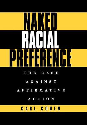 Naked Racial Preference: The Case Against Affirmative Action