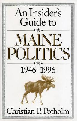 An Insider's Guide to Maine Politics