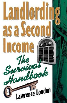 Landlording as a Second Income: The Survival Handbook