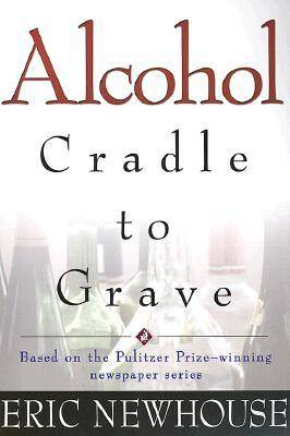 Alcohol: Cradle to Grave