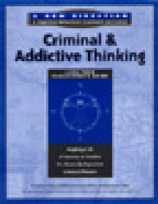 Criminal and Addictive Thinking Long Term: A New Direction - A Cognitive Behavioral Treatment Curriculum: Facilitators Guide