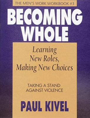 Becoming Whole: Learning Roles Making New Choices - Taking a Stand Against Violence: No. 3