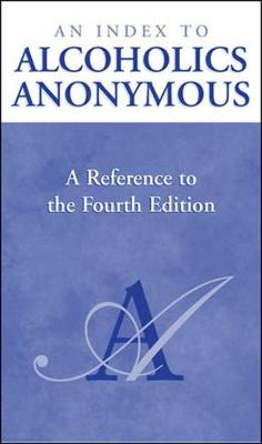 An Index to Alcoholics Anonymous