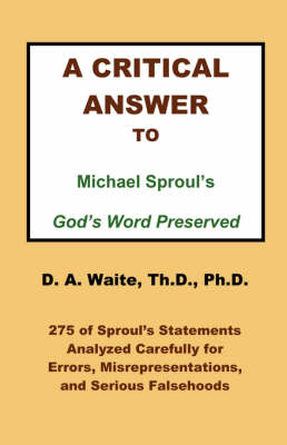 "A Critical Answer to Michael Sproul's ""God's Word Preserved"""