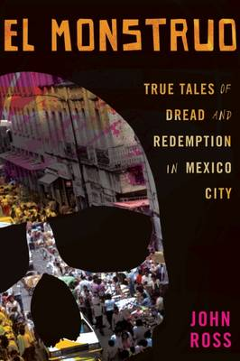 El Monstruo: Dread and Redemption in Mexico City