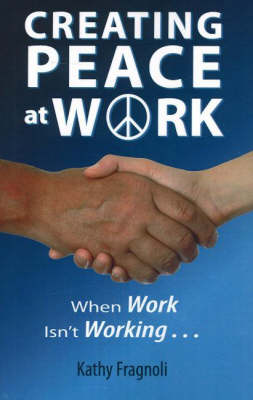 Creating Peace at Work: When Work Isn't Working