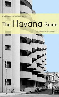 The Havana Guide: Modern Architecture 1925-1965