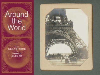 Around the World: The Grand Tour in Photo Albums
