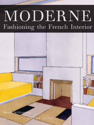 Moderne: Fashioning the Modern French Interior