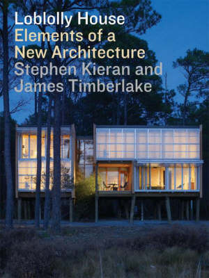 Loblolly House: Elements of a New Architecture