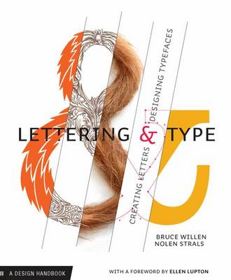 Lettering and Type: Creating Letters and Designing Typefaces