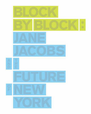 Block by Block: Jane Jacobs and the Future of New York