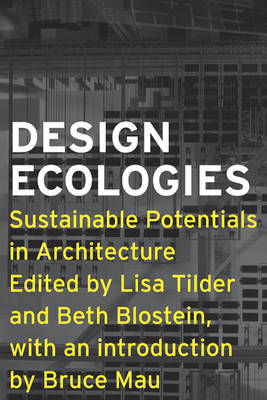 Design Ecologies: Sustainable Potentials in Architecture