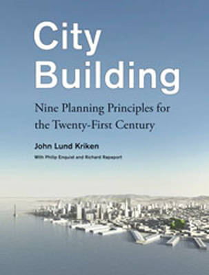 City Building: Nine Planning Principles for the Twenty-First Century