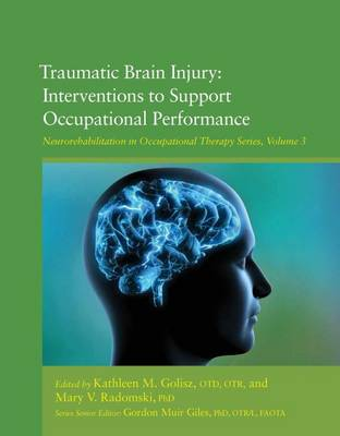 Traumatic Brain Injury: Interventions to Support Occupational Performance