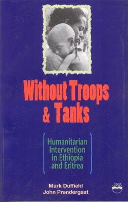 Without Troops And Tanks: Humanitarian Intervention in Eritrea and Ethiopia