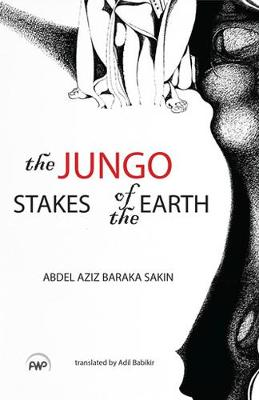 Jungo, The: Stakes Of The Earth: A Novel