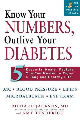 Know Your Numbers, Outlive Your Diabetes: 5 Essential Health Factors You Can Master to Enjoy a Long and Healthy Life