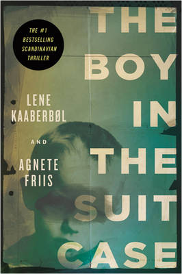 The Boy In The Suitcase: A Nina Borg Thriller
