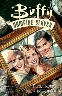 Buffy the Vampire Slayer: Buffy The Vampire Slayer: Note From The Underground Note from the Underground