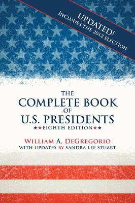 The Complete Book Of U.s. Presidents: Eighth Edition