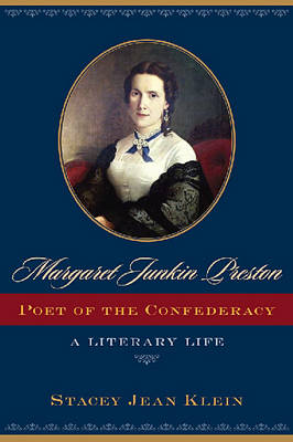 Margaret Junkin Preston, Poet of the Confederacy: A Literary Life