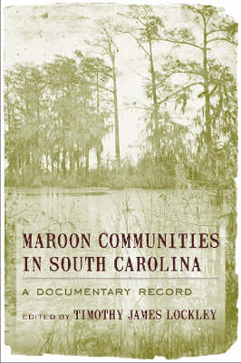 Maroon Communities in South Carolina: A Documentary Record