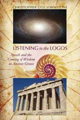 Listening to the Logos: Speech and the Coming of Wisdom in Ancient Greece