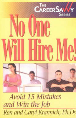 No One Will Hire Me!: Avoid 15 Mistakes and Win the Job