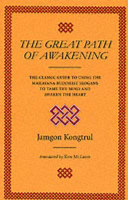 The Great Path of Awakening: A Commentary on the Mahayana Teaching of the Seven Points of Mind Training