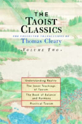 The Taoist Classics: The Collected Translations of Thomas Cleary: v.2