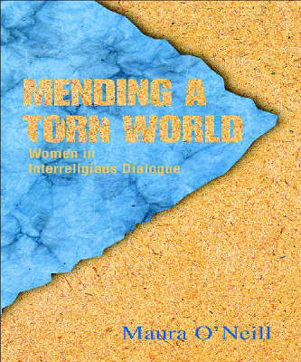 Mending a Torn World: Women in Interreligious Dialogue