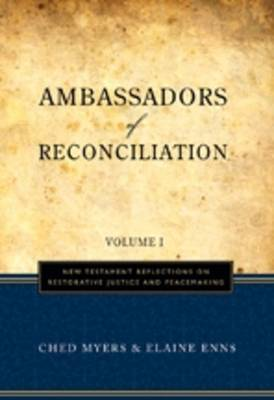 Ambassadors of Reconciliation: v. 1: New Testament Reflections on Restorative Justice and Peacemaking