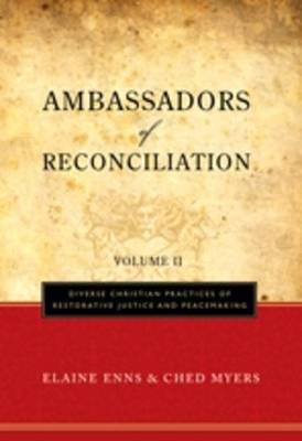 Ambassadors of Reconciliation: Diverse Christian Practices of Restorative Justice and Peacemaking: v. 2