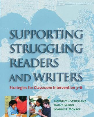 Supporting Struggling Readers and Writers: Strategies for Classroom Intervention, 3-6