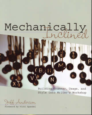 Mechanically Inclined: Building Grammar, Usage, and Style into Writer's Workshop