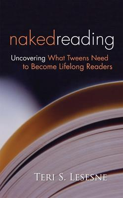 Naked Reading: Uncovering What Tweens Need to Become Lifelong Readers